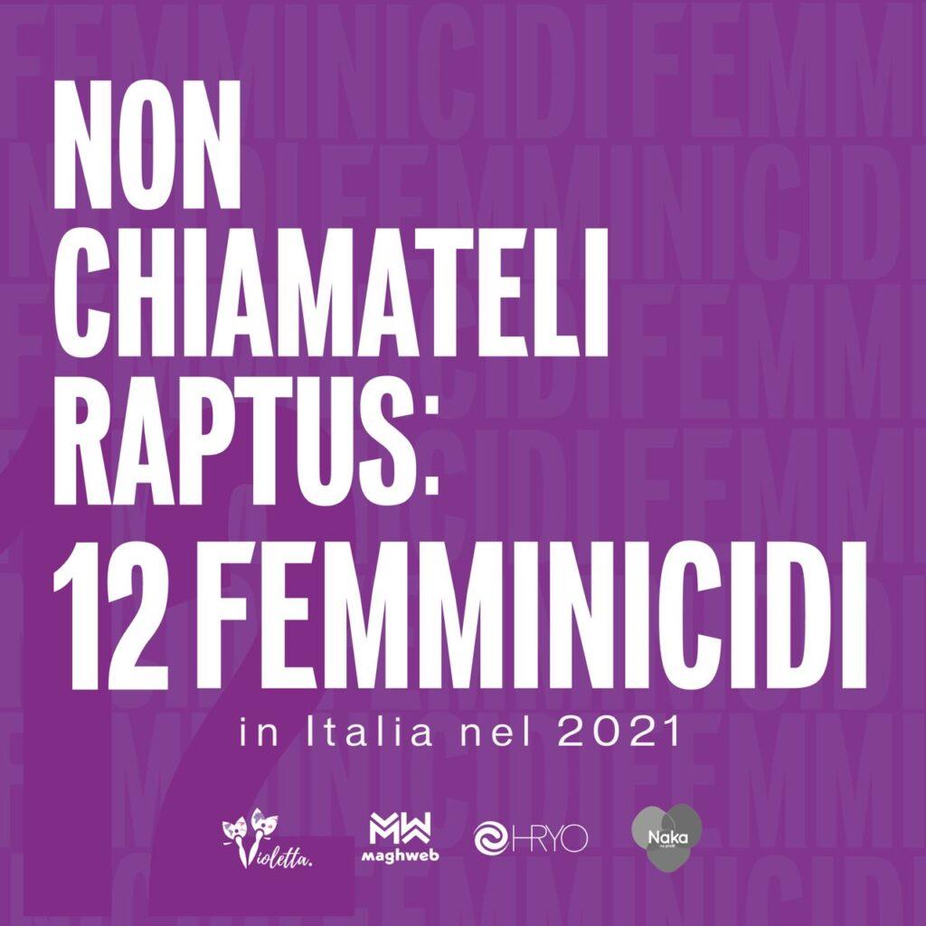 NON CHIAMATELI RAPTUS: 12 FEMMINICIDI IN ITALIA NEL 2021